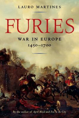 Furies: War in Europe, 1450-1700 - Martines, Lauro, Professor