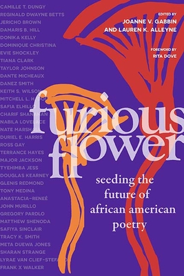 Furious Flower: Seeding the Future of African American Poetry - Gabbin, Joanne V, Dr.