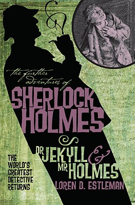 Further Adv. S. Holmes, Dr Jekyll and Mr Holmes - Estleman, Loren D.