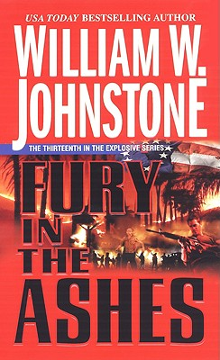 Fury in the Ashes - Johnstone, William W