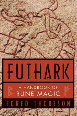 Futhark, a Handbook of Rune Magic - Thorsson, Edred