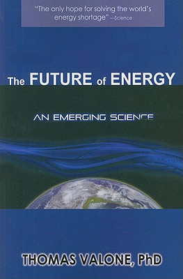 Future of Energy: An Emerging Science - Valone, Thomas