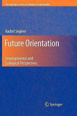 Future Orientation: Developmental and Ecological Perspectives - Seginer, Rachel