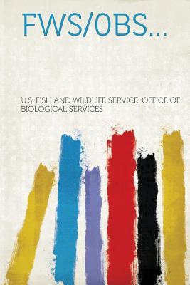 Fws/0bs... - Services, U S Fish and Wildlife Servic (Creator)