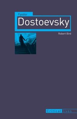 Fyodor Dostoevsky - Bird, Robert