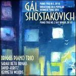 Gál: Piano Trio in E, Op. 18; Variations on a Popular Viennese Tune, Op. 9; Shostakovich: Piano Trio No. 2 in E minor