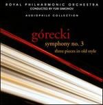 G�recki: Symphony No. 3; Three Pieces in Old Style
