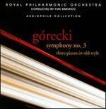 Górecki: Symphony No. 3; Three Pieces in Old Style