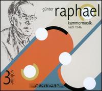 Günter Raphael: Kammermusik, Vol. 3 - Alfred Sous (oboe); Charlotte Cassedanne (harp); Eckart Sellheim (piano); Emil Manz (sax); Emil Schamberger (bassoon);...