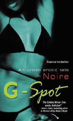G-Spot: An Urban Erotic Tale by - Noire