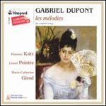 Gabriel Dupont: Les Mélodies