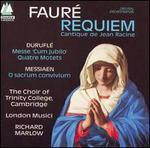 Gabriel Fauré: Requiem; Cantique de Jean Racine; Maurice Duruflé: Messe Cum Jubilo; Quatre Motets