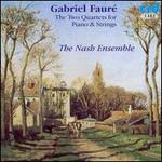 Gabriel Fauré: The Two Quartets for Piano & Strings