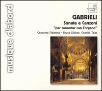 Gabrieli: Sonate e Canzoni - Concerto Palatino; Jan Willem Jansen (organ); Liuwe Tamminga (organ)