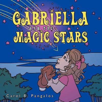 Gabriella and the Magic Stars - Pangalos, Carol B