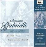 Gabrielli: Complete Works for Violoncello