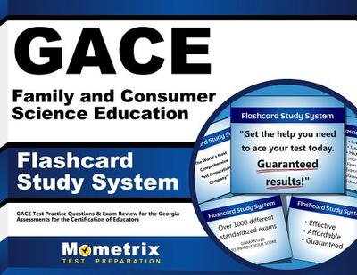 Gace Family and Consumer Science Education Flashcard Study System: Gace Test Practice Questions & Exam Review for the Georgia Assessments for the Certification of Educators - Editor-Gace Exam Secrets