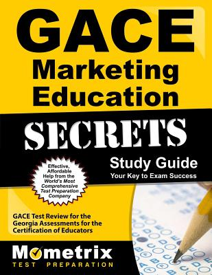 Gace Marketing Education Secrets: Gace Test Review for the Georgia Assessments for the Certification of Educators - Mometrix Media LLC (Creator)