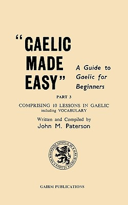 Gaelic Made Easy Part 3 - Paterson, John M