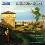 Gaetano Valeri: Organ Works