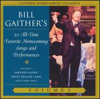 Gaither Homecoming Classics, Vol. 1 - Bill & Gloria Gaither/Homecoming Friends