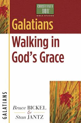 Galatians: Walking in God's Grace - Bickel, Bruce