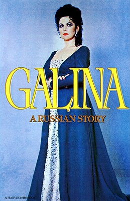 Galina: A Russian Story - Vishnevskaya, Galina