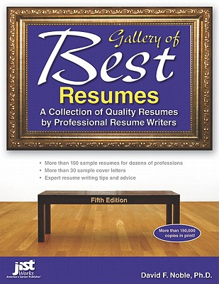 Gallery of Best Resumes: A Collection of Quality Resumes by Professional Resume Writers - Noble, David F