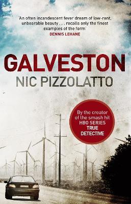 Galveston - Pizzolatto, Nic