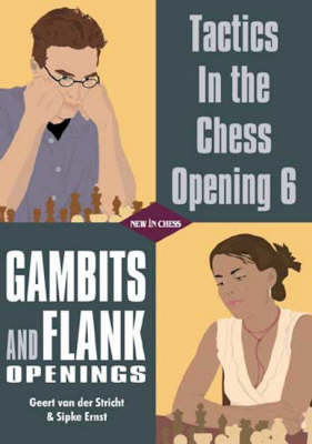 Gambits and Flank Openings - Van Der Stricht, Geert, and Ernst, Sipke