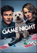 Game Night - John Francis Daley; Jonathan Goldstein