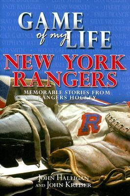 Game of My Life: New York Rangers - Halligan, John, and Kreiser, John