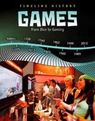 Games: From Dice to Gaming - Miles, Liz