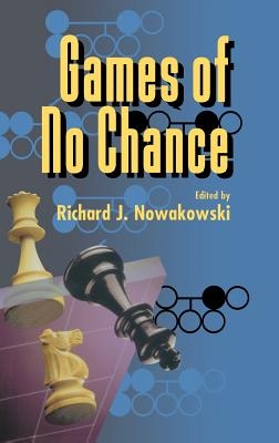 Games of No Chance - Nowakowski, Richard J, and Levy, Silvio (Editor)