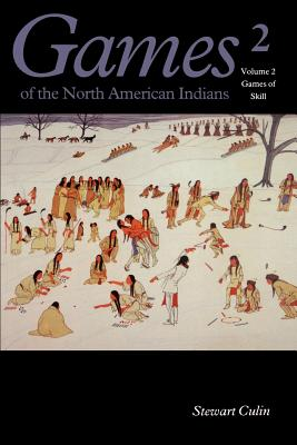 Games of the North American Indian, Volume 2: Games of Skill - Culin, Stewart, and Tedlock, Dennis (Introduction by)