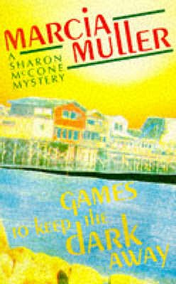 Games to Keep the Dark Away - Muller, Marcia