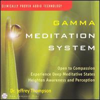 Gamma Meditation System - Dr. Jeffrey D. Thompson