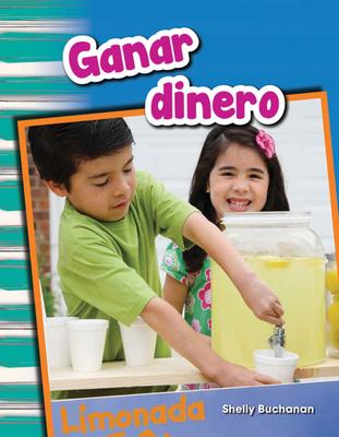 Ganar Dinero (Earning Money) (Spanish Version) (Grade 1) - Buchanan, Shelly