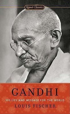 Gandhi: His Life and Message for the World - Fischer, Louis