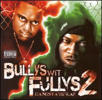 Gangsta Without the Rap - Bullys Wit Fullys