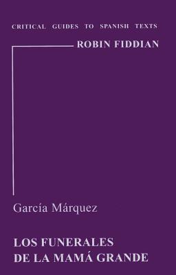 Garcia Marquez: Los Funerales de la Mama Grande - Fiddian, Robin