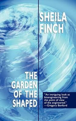 Garden of the Shaped - Finch, Sheila