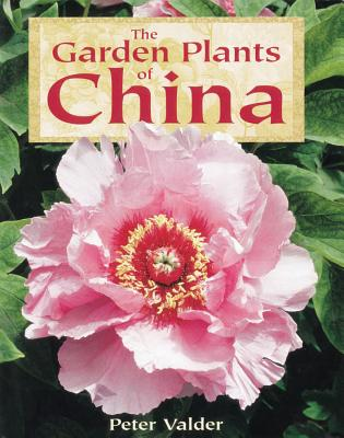 Garden Plants of China - Valder, Peter