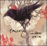 Garden Ruin - Calexico