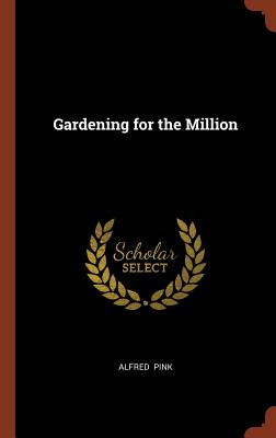 Gardening for the Million - Pink, Alfred