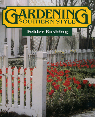 Gardening Southern Style - Rushing, Felder