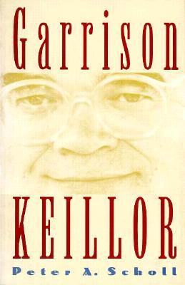 Garrison Keillor - Scholl, Peter A