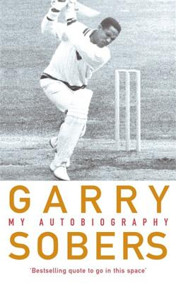 Garry Sobers: My Autobiography - Sobers, Garfield