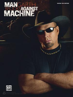 Garth Brooks -- Man Against Machine: Guitar Tab - Brooks, Garth