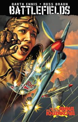 Garth Ennis' Battlefields Volume 8: The Fall and Rise of Anna Kharkova - Ennis, Garth, and Braun, Russ